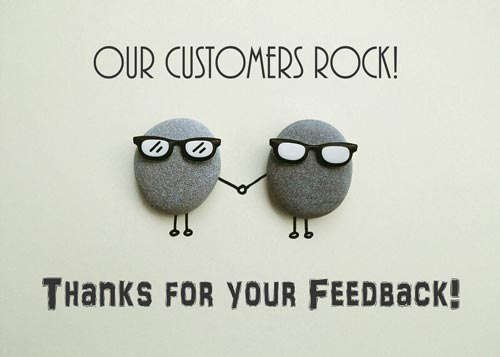 Our customers rock. Thanks for the feedback!